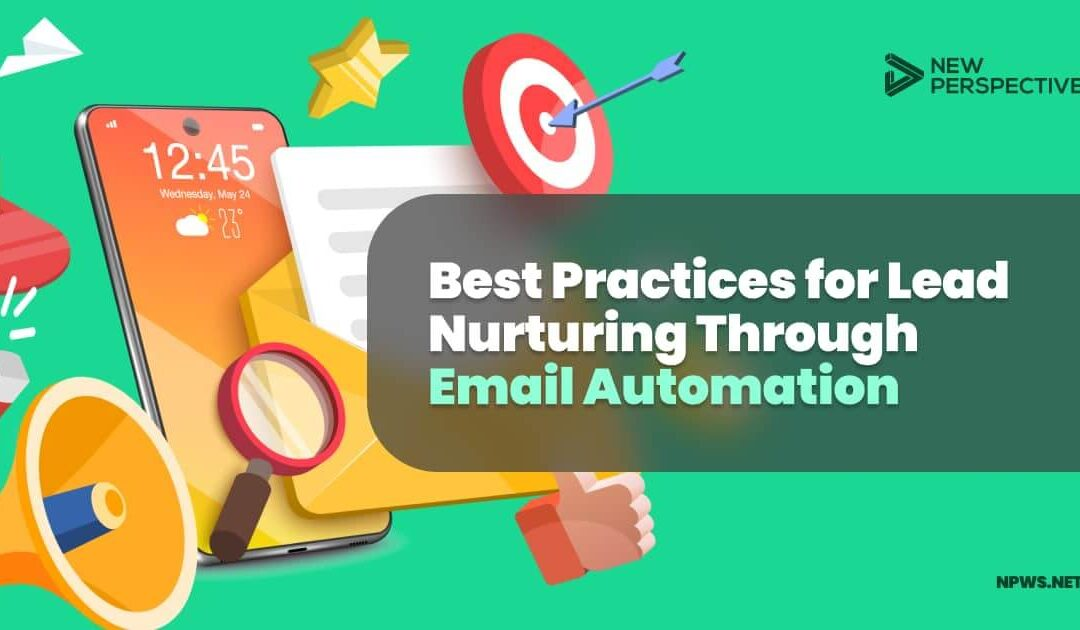 Best Practices for Lead Nurturing Through Email Automation