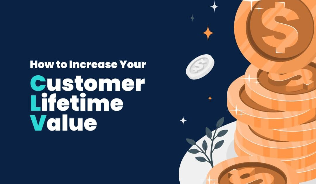 customer lifetime value - how to increase