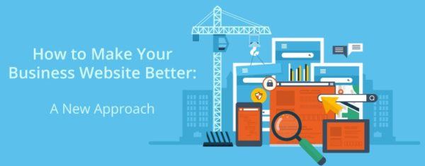 How to Make Your Business Website Better: A New Approach