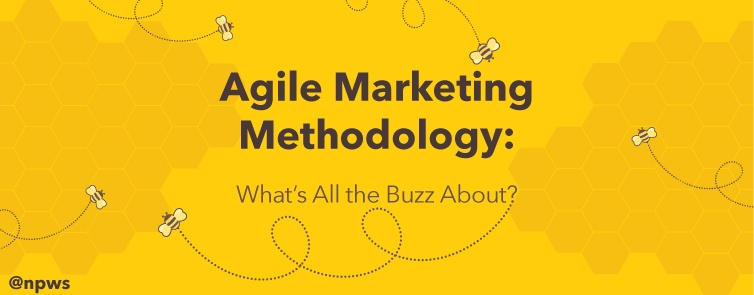 Agile Marketing Methodology: What's All the Buzz About?