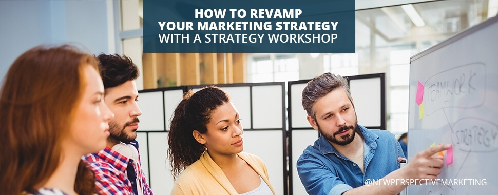 How to Revamp Your Marketing Strategy With A Strategy Workshop v2