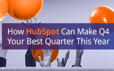 How HubSpot Can Make Q4 Your Best Quarter This Year