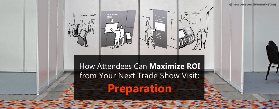 how attendees can maximize trade show roi 1a