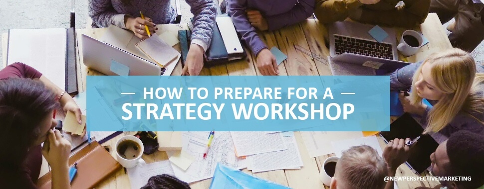 How to Prepare for a Strategy Workshop