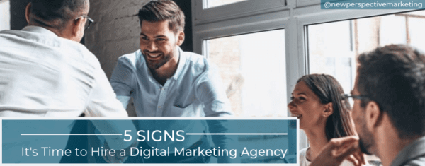 5 Signs It's Time to Hire a Marketing Agency