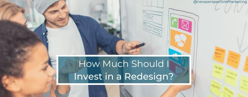 how much should i invest in a redesign of website