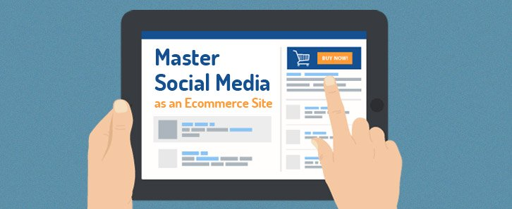 Master social media 7 - how to master social media as an ecommerce site -