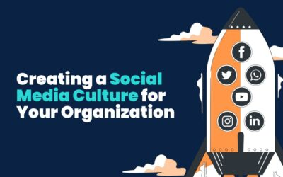 How to Build a Social Media Culture for Your Organization