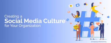 Creating a Social Media Culture for Your Organization