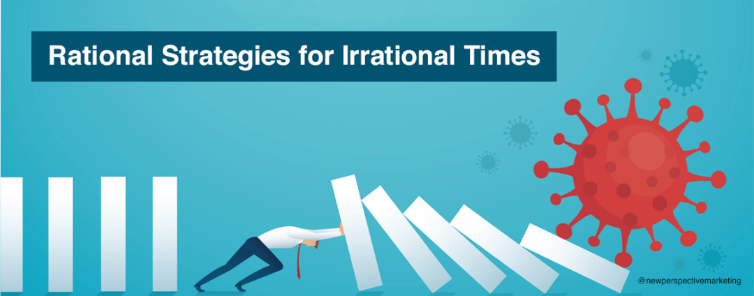 Rational Strategies for Irrational Times
