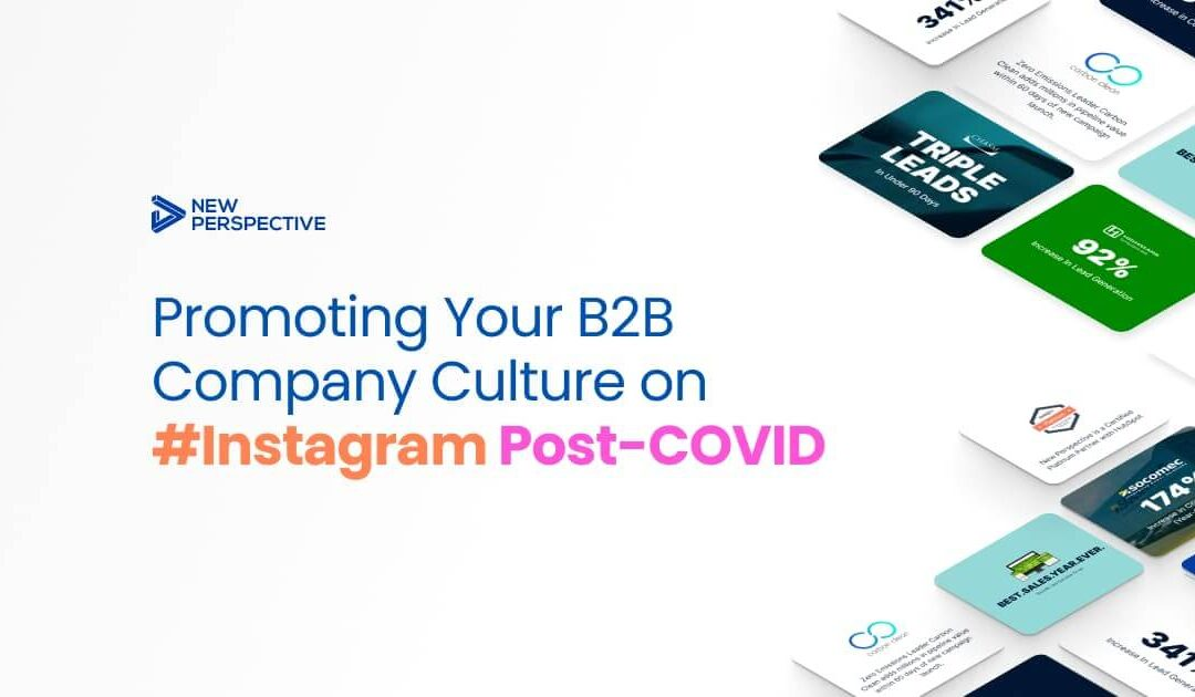 Promoting Your B2B Company Culture on Instagram (Post-COVID)