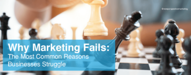 Why Marketing Fails: Common B2B Marketing Challenges