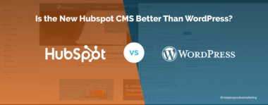 Is the New Hubspot CMS Better Than WordPress?