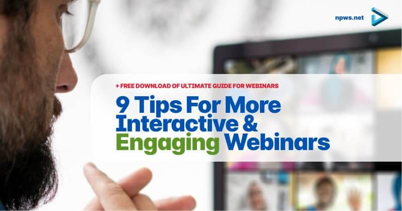 9 Tips for More Interactive & Engaging Webinars
