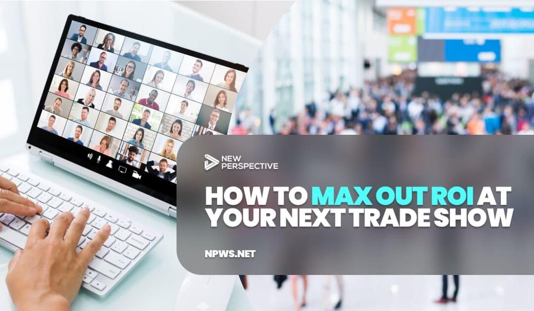 How to Max Out ROI at Your Next Trade Show fb