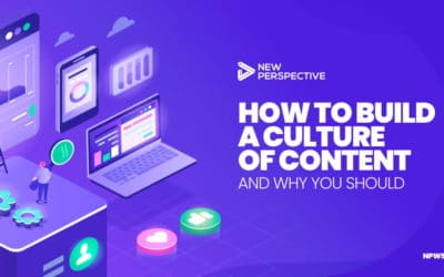 How to Build a Culture of Content — And Why You Should